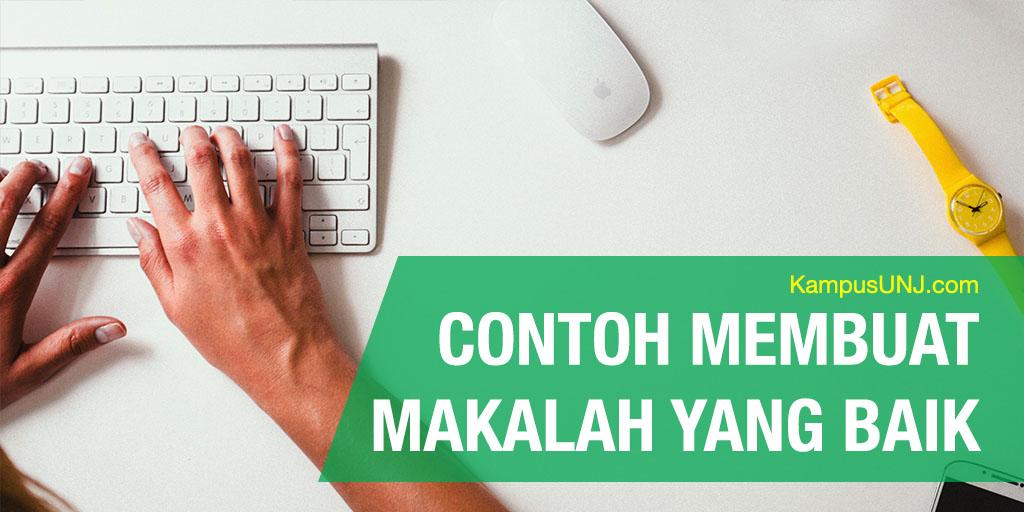 Contoh Makalah & Cara Membuatnya Yang Benar   KampusUNJ.com
